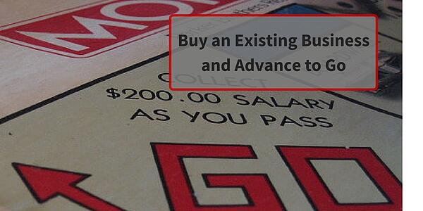 Buy an Existing Business and Advance to Go
